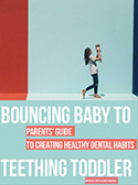 Bouncing Baby to Teething Toddler